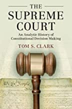 The Supreme Court: An Analytic History of Constitutional Decision Making (Political Economy of Institutions and Decisions)