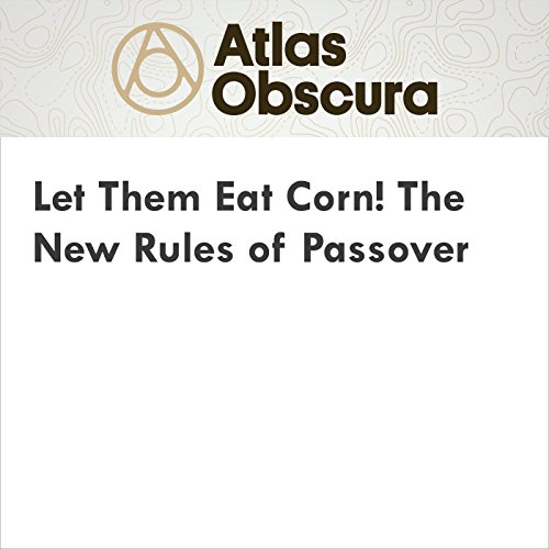 Let Them Eat Corn! The New Rules of Passover audiobook cover art