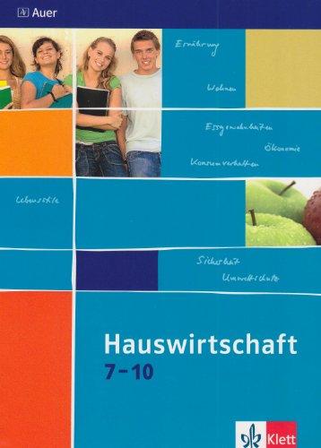 Hauswirtschaft 7-10: Schülerbuch Klasse 7-10