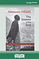 The Seasons of the Soul: The Poetic Guidance and Spiritual Wisdom of Herman Hesse (16pt Large Print Edition)