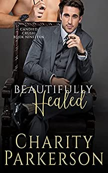 Beautifully Healed (Candied Crush Book 19) by [Charity Parkerson]