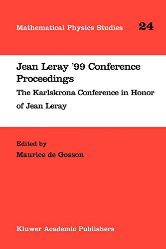 Jean Leray '99 Conference Proceedings: The Karlskrona Conference in Honor of Jean Leray (Mathematical Physics Studies (24), Band 24)