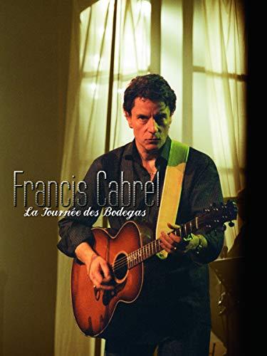 Francis Cabrel : La tournée des Bodegas