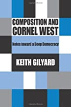 Composition and Cornel West: Notes toward a Deep Democracy
