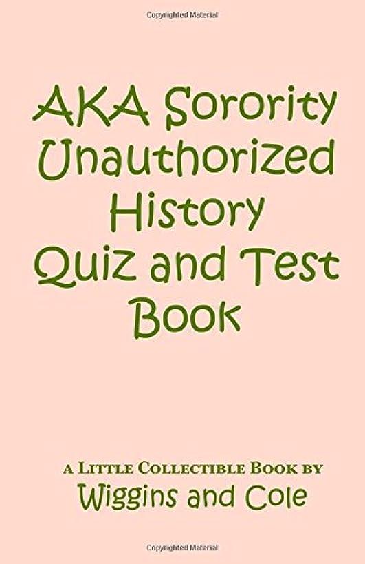 AKA Sorority Unauthorized History Quiz and Test Book