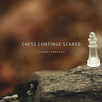 Chess Continue Scared
