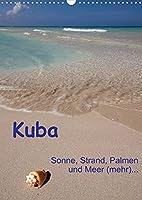 Kuba - Sonne, Strand, Palmen und Meer (mehr) ... (Wandkalender 2022 DIN A3 hoch): Ein etwas anderer Querschnitt durch Kuba. (Monatskalender, 14 Seiten )