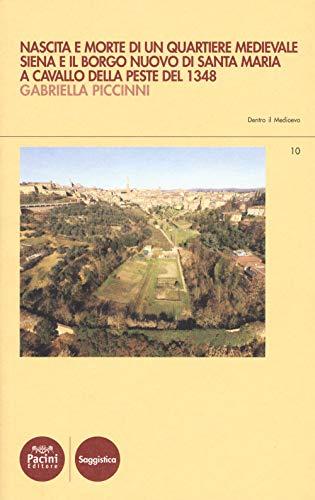 Nascita e morte di un quartiere medievale. Siena e il Borgo Nuovo di Santa Maria a cavallo della peste del 1348