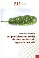 Les phosphatases isolées de deux cultivars de Lagenaria siceraria