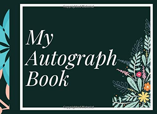 My Autograph Book: Autograph Book For Favourite Celebrity and Cartoon Character Signatures, Sports, Movies, Baseball, Basketball, Football and Soccer ... Christmas, Easter (Autograph Books)