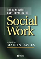 The Blackwell Encyclopedia of Social Work by Unknown(2000-10-23)