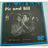 PIC and BILL all i want is you/it's not you SP 7' Soul records