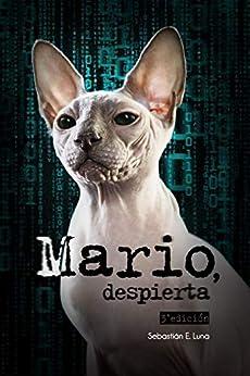 —Mario, despierta: Un thriller romántico que cambiará tu realidad. (Spanish Edition) by [Sebastián E. Luna]
