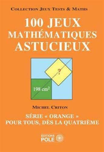 100 jeux mathématiques astucieux : Série