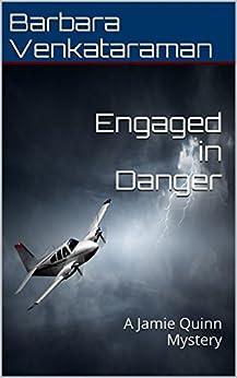 Engaged in Danger: A Jamie Quinn Mystery (Jamie Quinn Cozy Mystery Book 4) by [Barbara Venkataraman]