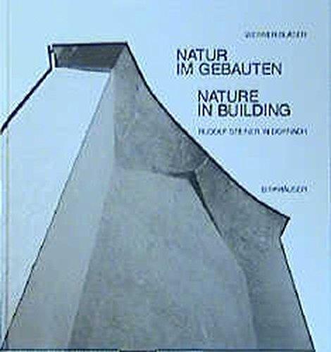 Natur im Gebauten / Nature in Building: Rudolf Steiner in Dornach