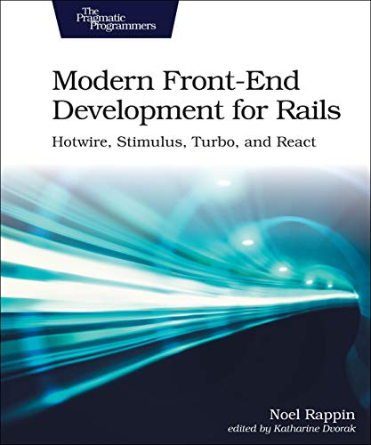 Modern Front-End Development for Rails: Hotwire, Stimulus, Turbo, and React