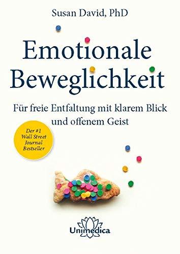 Emotionale Beweglichkeit: Für freie Entfaltung mit klarem Blick und offenem Geist