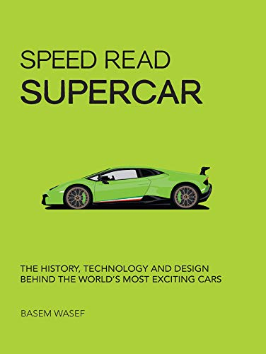 Speed Read Supercar: The History, Technology and Design Behind the World's Most Exciting Cars (English Edition)