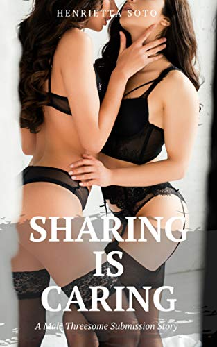 Sharing is Caring: A Male Threesome Submission Story