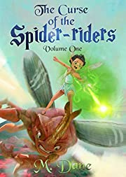 The Curse of the Spider-riders: A Children's Fantasy Adventure Novel of Magic and Monsters (A Hemoertha chronicle Book 1)