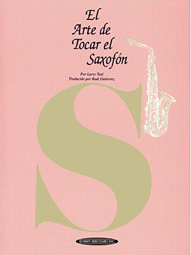 El Arte de Tocar El Saxofón: The Art of Saxophone Playing (Spanish Language Edition) = The Art of Saxophone Playing