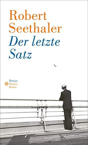 Buchseite und Rezensionen zu 'Der letzte Satz: Roman' von Robert Seethaler