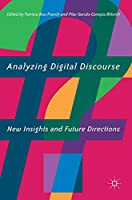 Analyzing Digital Discourse: New Insights and Future Directions