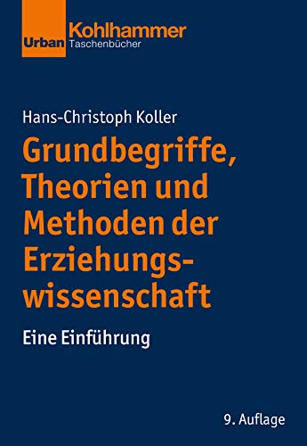 Grundbegriffe, Theorien und Methoden der Erziehungswissenschaft: Eine Einführung (Urban-Taschenbücher)