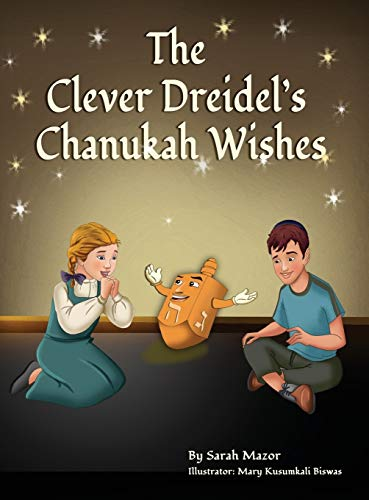 The Clever Dreidel's Chanukah Wishes: Picture Book that teaches kids about gratitude and compassion (3) (Jewish Holiday Books for Children)