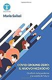 Covid Ground Zero: Il nuovo Medioevo: Gli effetti della...