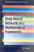 Deep Neural Networks in a Mathematical Framework (SpringerBriefs in Computer Science)