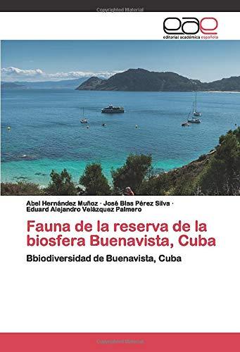 Fauna de la reserva de la biosfera Buenavista, Cuba: Bbiodiversidad de Buenavista, Cuba