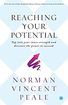 Reaching Your Potential by [Norman Vincent Peale]