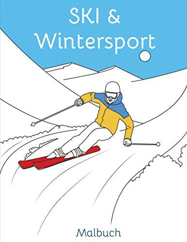 Ski & Wintersport - Malbuch: Malvorlagen Skifahren | Snowboard | Rennrodeln | Wintersport | Berg | Raclette | Zeichnen | Färbung | Schnee | Berge