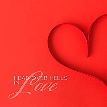 Head Over Heels in Love - Romantic Jazz Music for Lovers