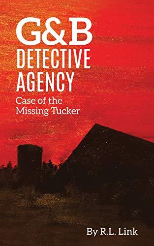 G&B Detective Agency: Case of the Missing Tucker: 1