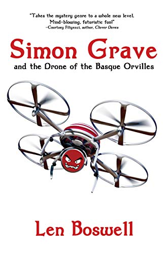 Simon Grave and the Drone of the Basque Orvilles: A Simon Gravy Mystery (Simon Grave Mystery Book 3) (English Edition)