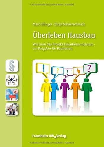Überleben Hausbau: Wie man das Projekt Eigenheim meistert - ein Ratgeber für Bauherren.