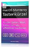 macOS Monterey Tastenkürzel: Finder, Safari, Mail, Fotos, Musik, Siri, etc. effektiver bedienen,:...