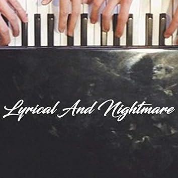 Lyrical and Nightmare