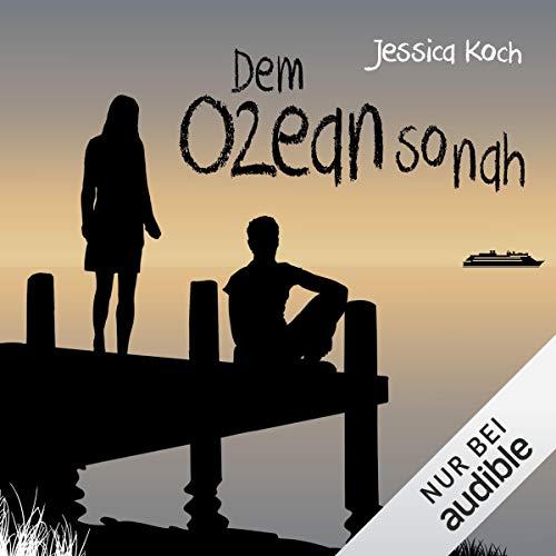 Dem Ozean so nah     Die Danny-Trilogie 3              Autor:                                                                                                                                 Jessica Koch                               Sprecher:                                                                                                                                 Dagmar Bittner                      Spieldauer: 12 Std. und 4 Min.     167 Bewertungen     Gesamt 4,5