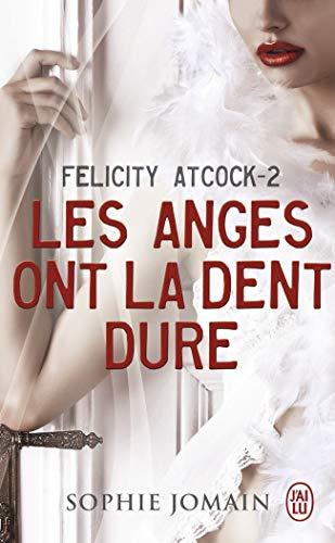 Felicity Atcock, Tome 2 : Les anges ont la dent dure