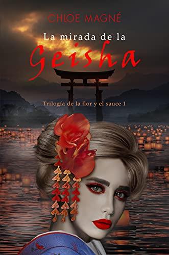 La mirada de la geisha de Chloe Magné