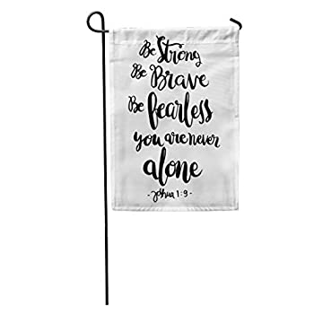 Semtomn Garden Be Strong Brave Fearless You are Never Alone Home Yard House Decor Barnner Outdoor Stand 12x18 Inches Flag