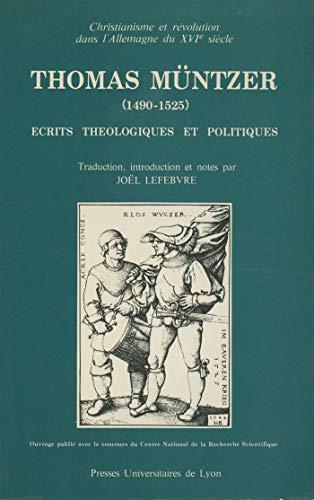 Thomas Müntzer (1490-1525): Écrits théologiques et politiques (French Edition)