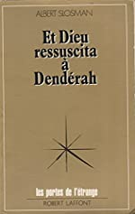 ET DIEU RESSUSCITA A DENDERAH d'Albert Slosman