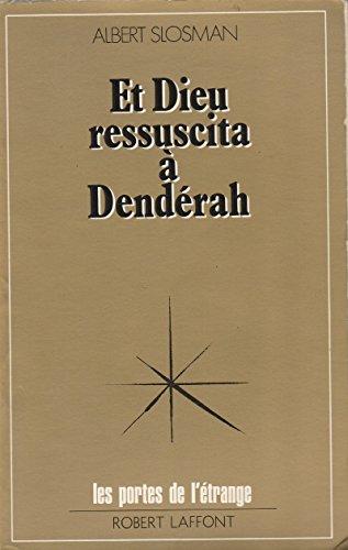 ET DIEU RESSUSCITA A DENDERAH