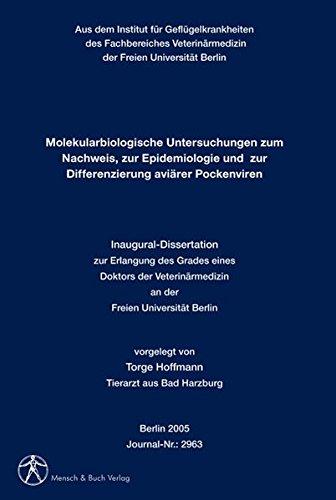 Molekularbiologische Untersuchungen zum Nachweis, zur Epidemiologie und zur Differenzierung aviärer Pockenviren