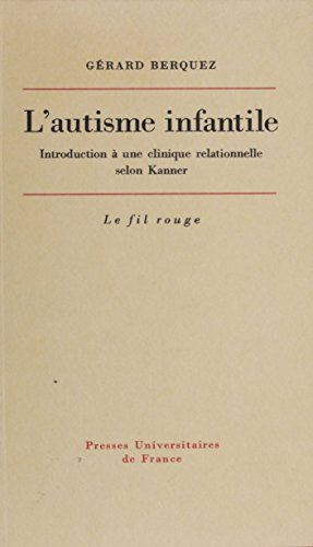 L'Autisme infantile: Introduction à une clinique relationnelle selon Kanner (Le fil rouge) (French Edition)